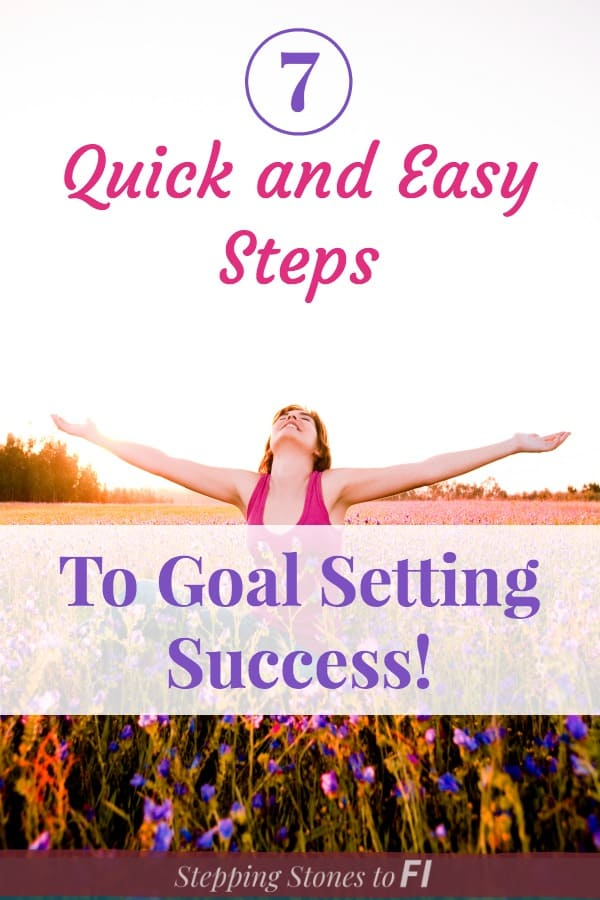 "joyful woman in flower field with text overlay ""7 quick and easy steps to successful goal setting"""