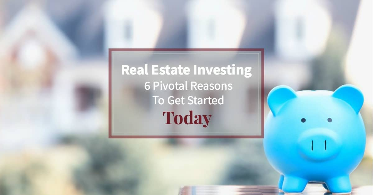 """piggy bank in front of beautiful home with text """"6 reasons to invest in real estate"""""""