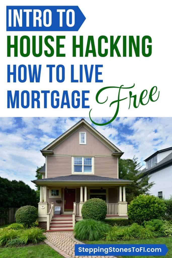 "Long Pinterest image of a home and text ""Intro to house hacking - how to live mortgage free"""