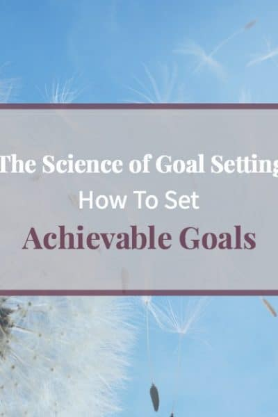 "Dandelion against blue sky and text overlay ""The Science of Goal Setting: How to set achievable goals"""