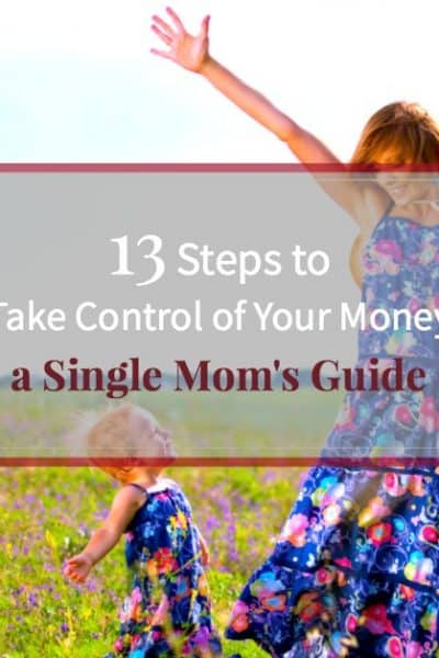 "Mother and young daughter wearing matching spring dresses in a field of flowers with text ""13 steps to take control of your money as a single mom"""