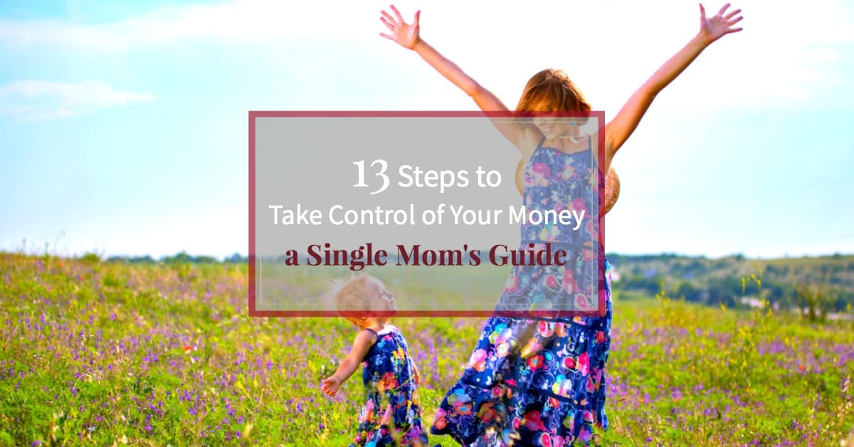 """Mother and young daughter wearing matching spring dresses in a field of flowers with text """"13 steps to take control of your money as a single mom"""""""