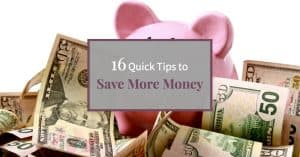 "Piggy bank in pile of cash with text ""16 Quick Tips to Save More Money"""
