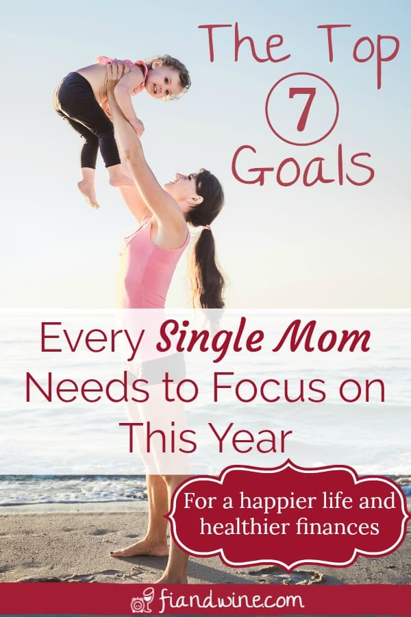 Being a single mom can be so overwhelming and stressful. Find out how to save and earn more money and focus on a happier and healthier life by focusing on these 7 essential goals for single moms. Goal setting | Single mom | Finance | Personal Finance | Resolutions | #singlemom #goalsetting