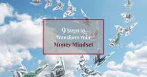 "Beautiful blue sky with butterflies made of money and text ""9 Steps to Transform Your Money Mindset"""