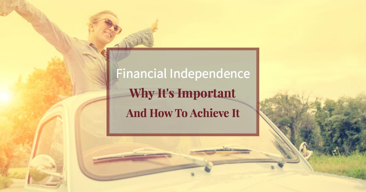 "Happy woman feeling free driving with setting sun ""Financial Independence Why It's Important and How To Achieve Financial Freedom"""