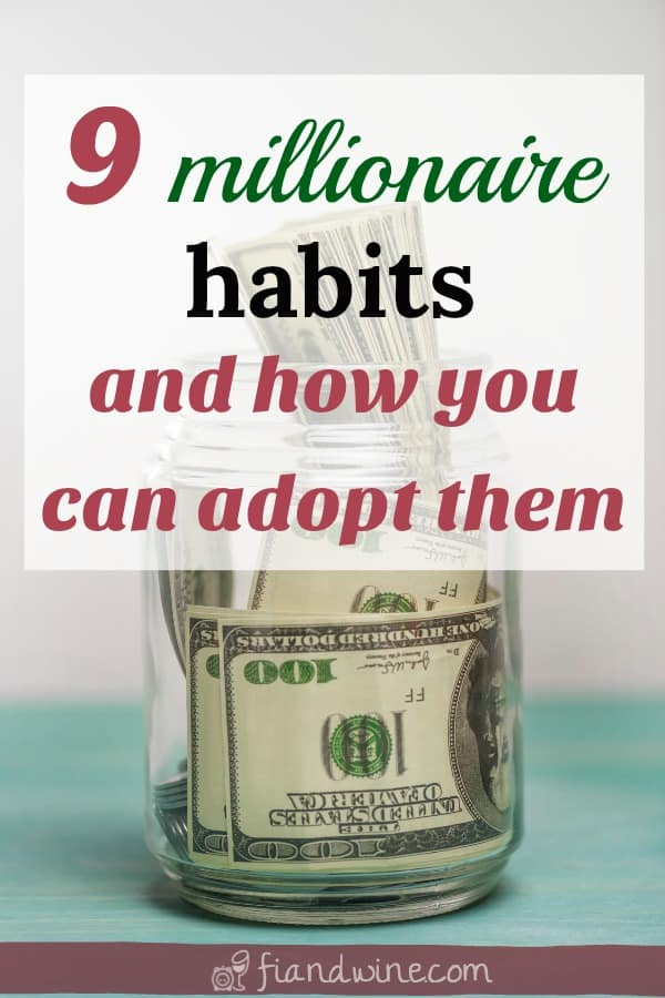 """jar full of $100 bills with text overlay """"9 millionaire habits and how you can adopt them"""""""
