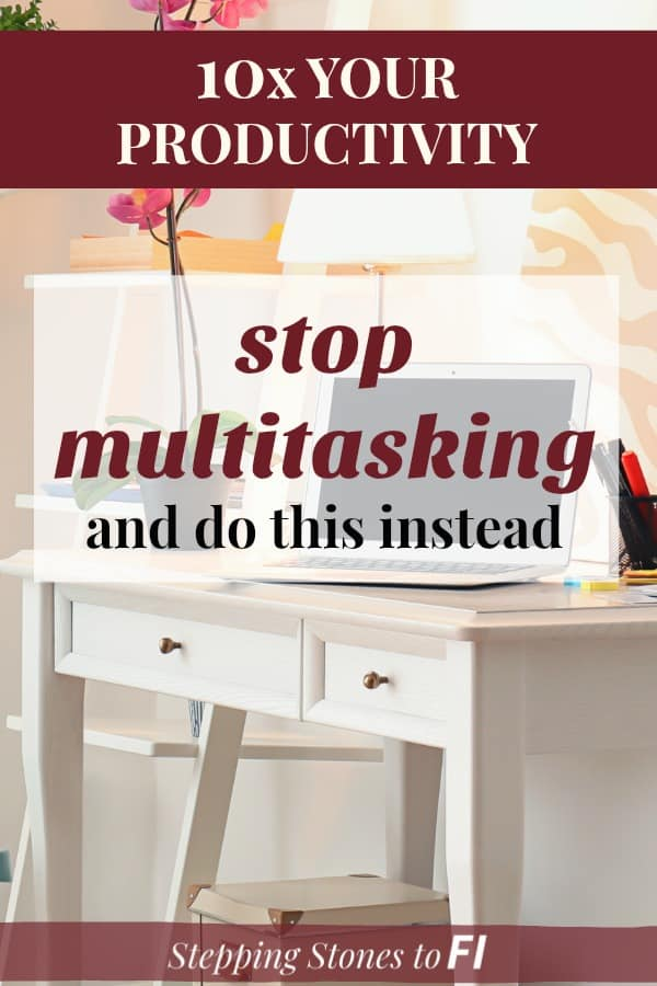"beautiful feminine home office desk with text overlay ""10x your productivity, stop multitasking and do this instead"""