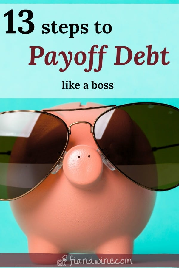 "Piggy bank with sunglasses and text overlay ""13 steps to payoff debt, like a boss"""