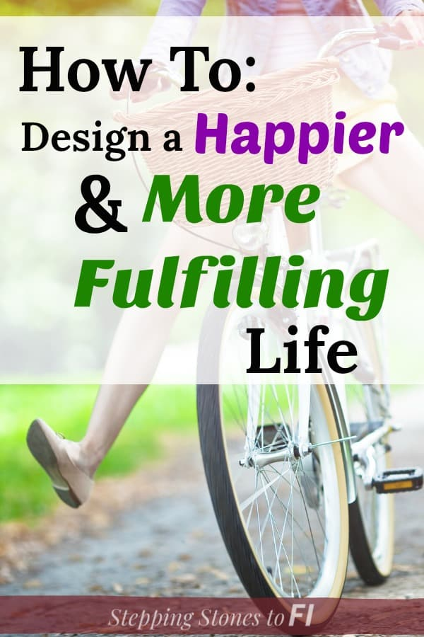 How to design a happier and more fulfilling life