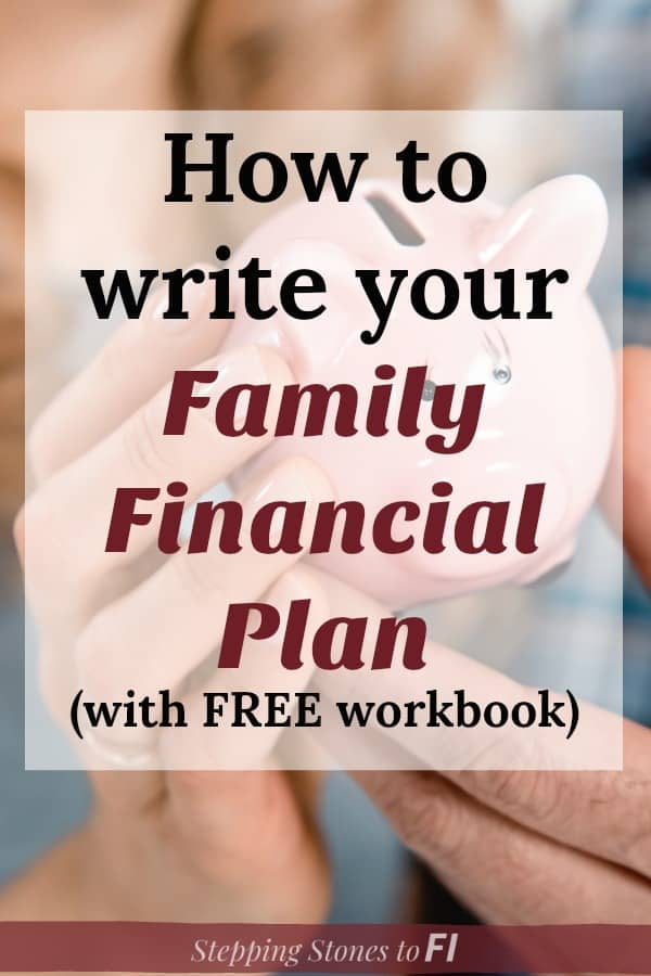 """Close up of family holding a piggy bank and text """"How to write your family financial plan - with free workbook"""""""