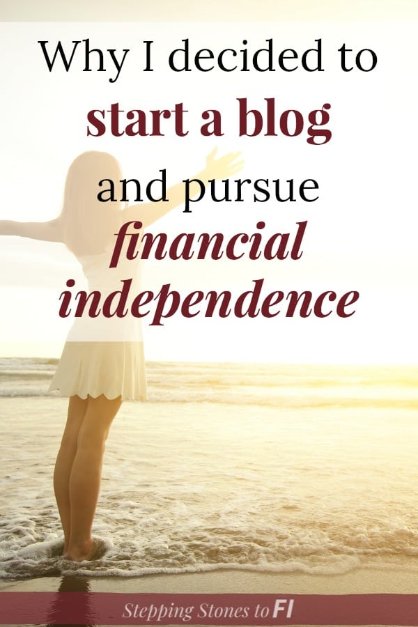 """Woman standing on beach at sunset with arms outstretched and caption """"Why I decided to start a blog and pursue financial independence"""""""