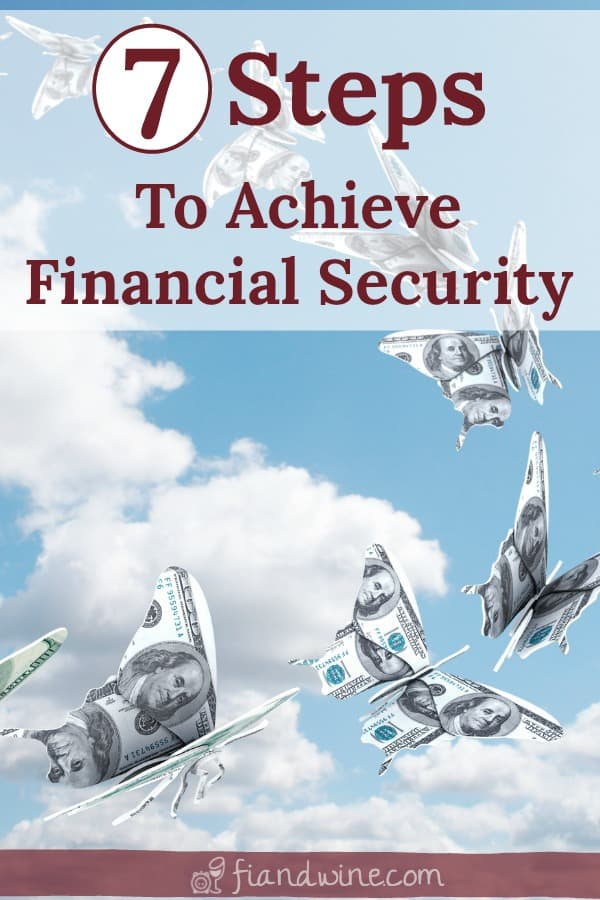 "Image of butterflies made out of money, flying through the clouds with text caption ""7 Steps to Achieve Financial Security"""