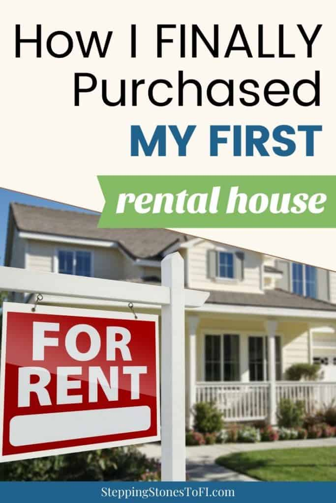 """Long Pinterest image of a house with a """"for rent"""" sign out front and text """"How I finally purchased my first rental house"""""""