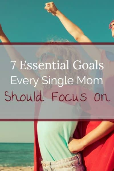 Be a superhero single mom by focusing on these 7 essential goals