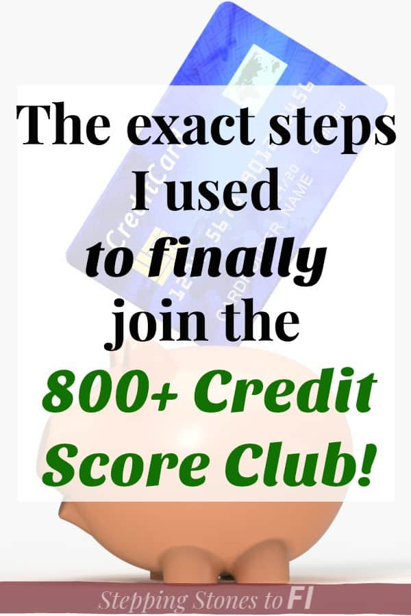 Image of piggy bank and credit card with text: The exact steps I used to finally join the 800+ credit score club!