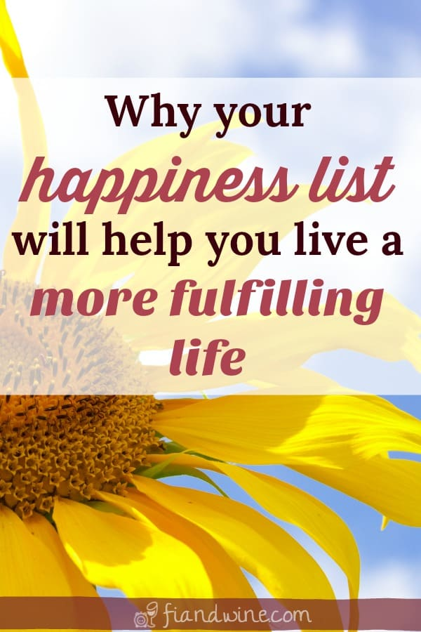"""close up of sunflower and blue sky with text """"Why your happiness list will help you live a more fulfilling life"""""""