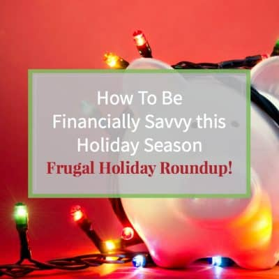 """Piggy bank wrapped in christmas lights and text """"How to be financially savvy this holiday season, frugal holiday roundup"""""""