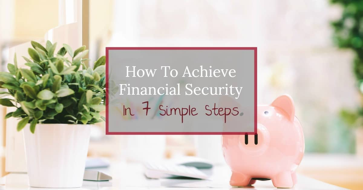 I was able to achieve financial security with these simple, actionable steps. Learn how to clean up your finances and take control of your money today!