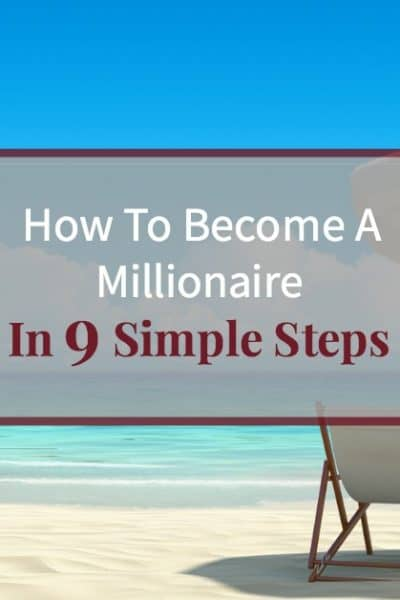 "Two chairs and an umbrella on the beach facing beautiful blue ocean with text ""How to become a millionaire in 9 simple steps"""