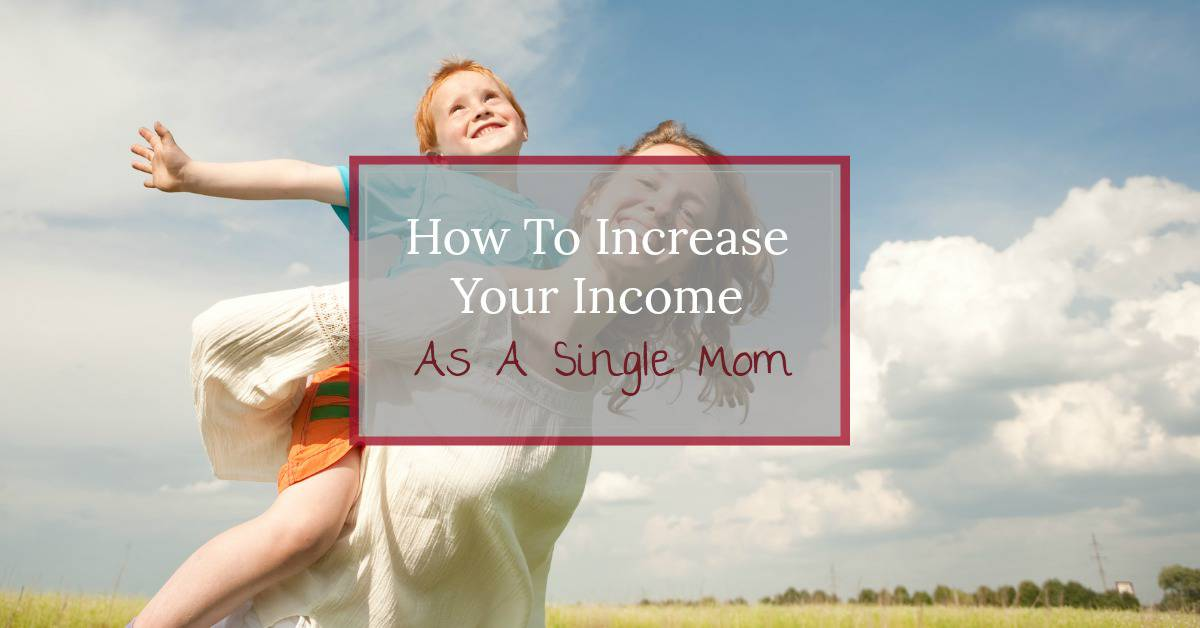 Making ends meet as a single mom is challenging. Learn the simple steps you can take now to increase your income and plan for a secure financial future.