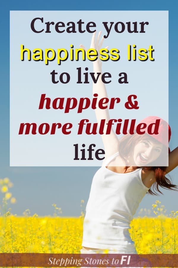 "joyful woman in field of yellow flowers with text overlay ""Create your happiness list to live a happier and more fulfilled life"""
