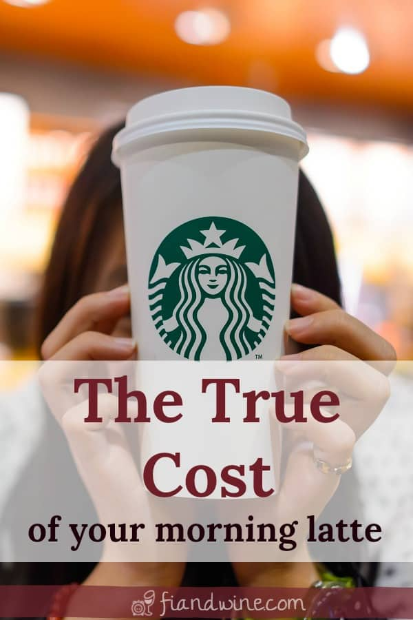 "Woman holding a Starbucks coffee with text overlay ""The true cost of your morning latte"""