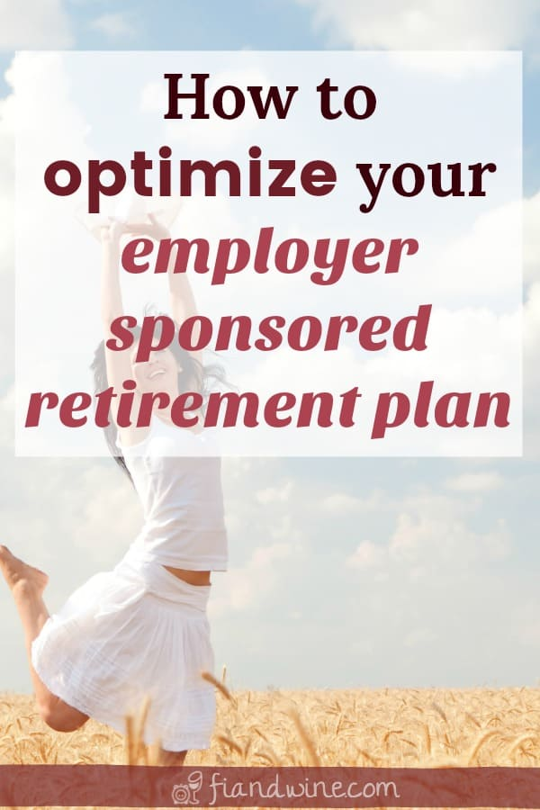 """Joyful woman jumping in the air with arms outstretched in middle of field with caption """"How to optimize your employer sponsored retirement plan"""""""
