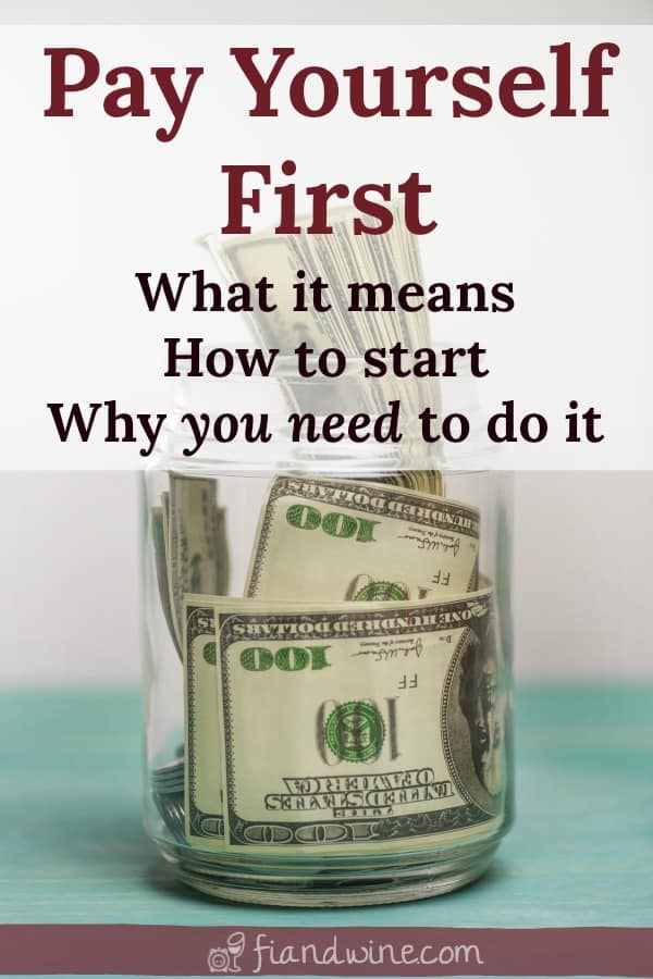 """Savings jar full of one hundred dollar bills with text caption """"Pay Yourself First: What it means, how to start and why you need to do it"""""""