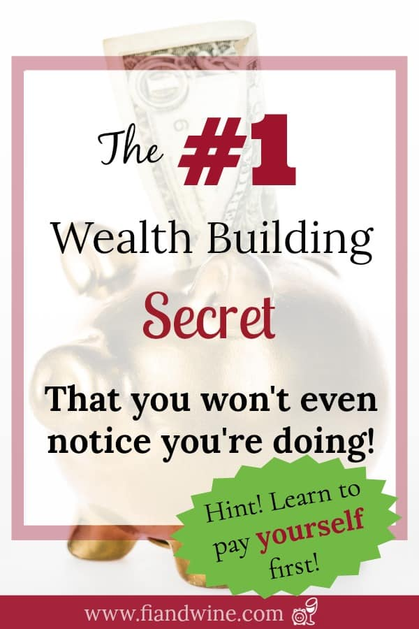 Learn the #1 wealth building tip - the importance of paying yourself first. Personal Finance | Save Money | Financial Independence | Retire Early #retirement