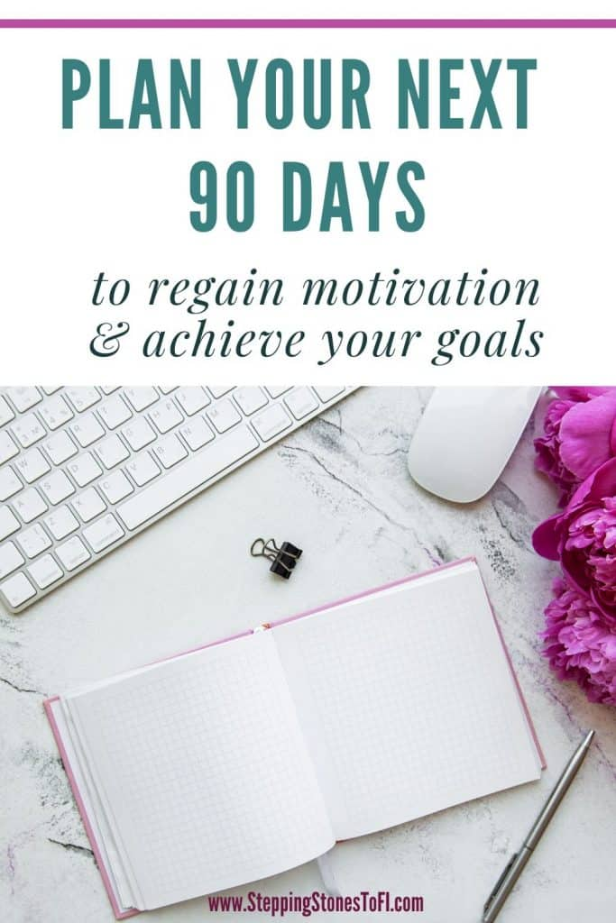 """Long Pinterest pin with journal open on feminine desk with text """"Plan your next 90 days to regain motivation and achieve your goals"""""""