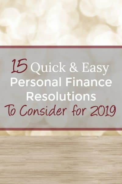 Do you need to save more money this year? Consider some of these quick and easy personal finance resolutions for 2019 and make this the year you take control of your finances!