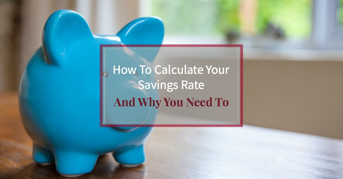How to Calculate Your Savings Rate – And Why You Need To