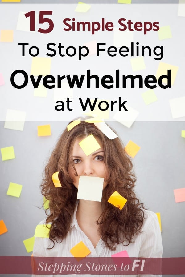 "Overwhelmed woman with post-it notes all over her with text overlay ""9 Steps to stop feeling overwhelmed at work"""