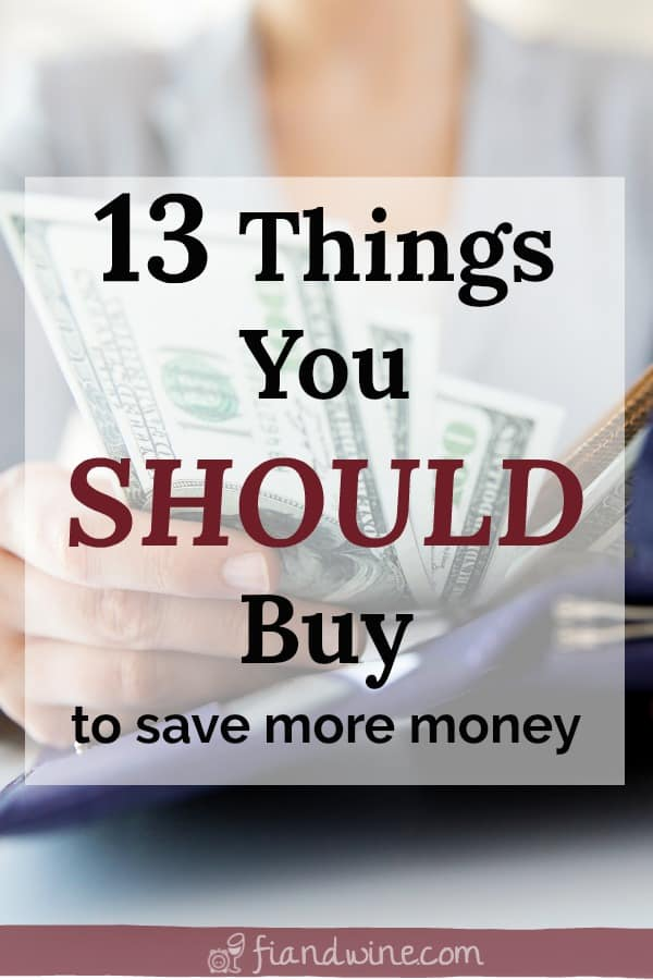 """woman holding wallet with text overlay """"13 things you should buy to save more money"""""""