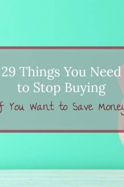 Piggy bank with blue background and text overlay 29 things to stop buying if you want to save more money