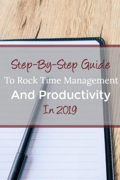 How to improve your time management and productivity, in 18 easy to follow steps, so you can rock your goals in 2019.